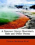 A Summer Story: Sheridan's Ride and Other Poems (Large Print Edition)