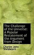 The Challenge of the Universe: A Popular Restatement of the Argument from Design