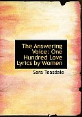 The Answering Voice: One Hundred Love Lyrics by Women (Large Print Edition)