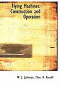 Flying Machines: Construction and Operation (Large Print Edition)