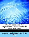 Danish Grammar for Englishmen: With Extracts in Prose and Verse (Large Print Edition)