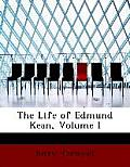The Life of Edmund Kean, Volume I