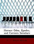 Horace: Odes, Epodes, and Carmen Sabculare (Large Print Edition)