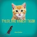 Tyler, the Tiniest Tiger