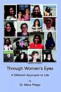 Through Women's Eyes, a Different Approach to Life