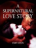 A Supernatural Love Story