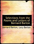 Selections from the Poems and Letters of Bernard Barton