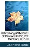 A Directory of the Cities of Cleveland a Ohio, for the Years 1837-38
