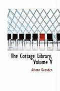 The Cottage Library, Volume V
