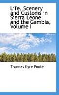 Life, Scenery and Customs in Sierra Leone and the Gambia, Volume I