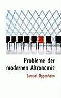 Probleme Der Modernen Altronomie
