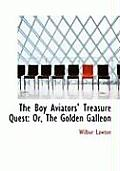 The Boy Aviators' Treasure Quest: Or, the Golden Galleon (Large Print Edition)