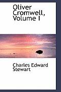 Oliver Cromwell, Volume I