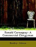 Ronald Carnaquay: A Commercial Clergyman (Large Print Edition)