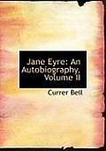 Jane Eyre: An Autobiography, Volume II (Large Print Edition)