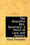 The Beautiful Mrs. Davenant: A Novel of Love and Mystery