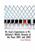 Mr. East's Experiences in Mr. Bellamy's World: Records of the Years 2001 and 2002