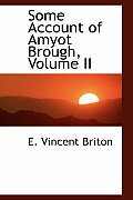 Some Account of Amyot Brough, Volume II