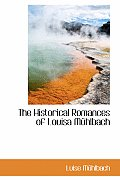 The Historical Romances of Louisa Muhlbach