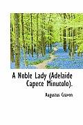A Noble Lady (Adelaide Capece Minutolo).