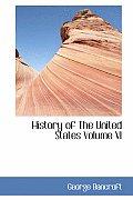 History of the United States Volume VI