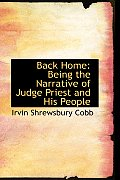Back Home: Being the Narrative of Judge Priest and His People