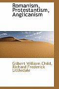 Romanism, Protestantism, Anglicanism