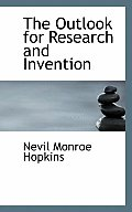 The Outlook for Research and Invention