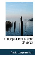 In Deep Places: A Book of Verse
