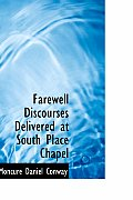 Farewell Discourses Delivered at South Place Chapel