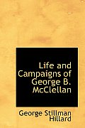 Life and Campaigns of George B. McClellan