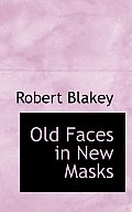 Old Faces in New Masks
