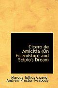 Cicero de Amicitia on Friendship and Scipio's Dream