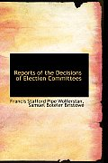 Reports of the Decisions of Election Committees