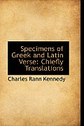 Specimens of Greek and Latin Verse: Chiefly Translations