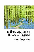 A Short and Simple History of England