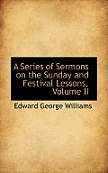 A Series of Sermons on the Sunday and Festival Lessons, Volume II