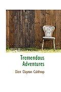 Tremendous Adventures