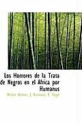 Los Horrores de La Trata de Negros En El Africa Por Humanus