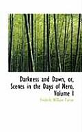 Darkness and Dawn, Or, Scenes in the Days of Nero, Volume I