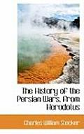 The History of the Persian Wars, from Herodotus