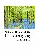 Wit and Humor of the Bible: A Literary Study