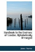 Handbook to the Environs of London, Alphabetically Arranged