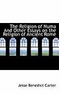 The Religion of Numa and Other Essays on the Religion of Ancient Rome