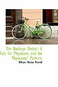 The Buckeye Doctor: A Tale for Physicians and for Physicians' Patients