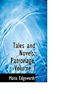Tales and Novels; Patronage, Volume I