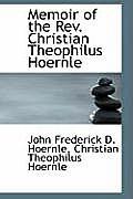 Memoir of the REV. Christian Theophilus Hoernle