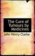 The Cure of Tumours by Medicines
