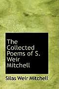 The Collected Poems of S. Weir Mitchell