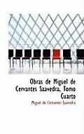 Obras de Miguel de Cervantes Saavedra, Tomo Cuarto